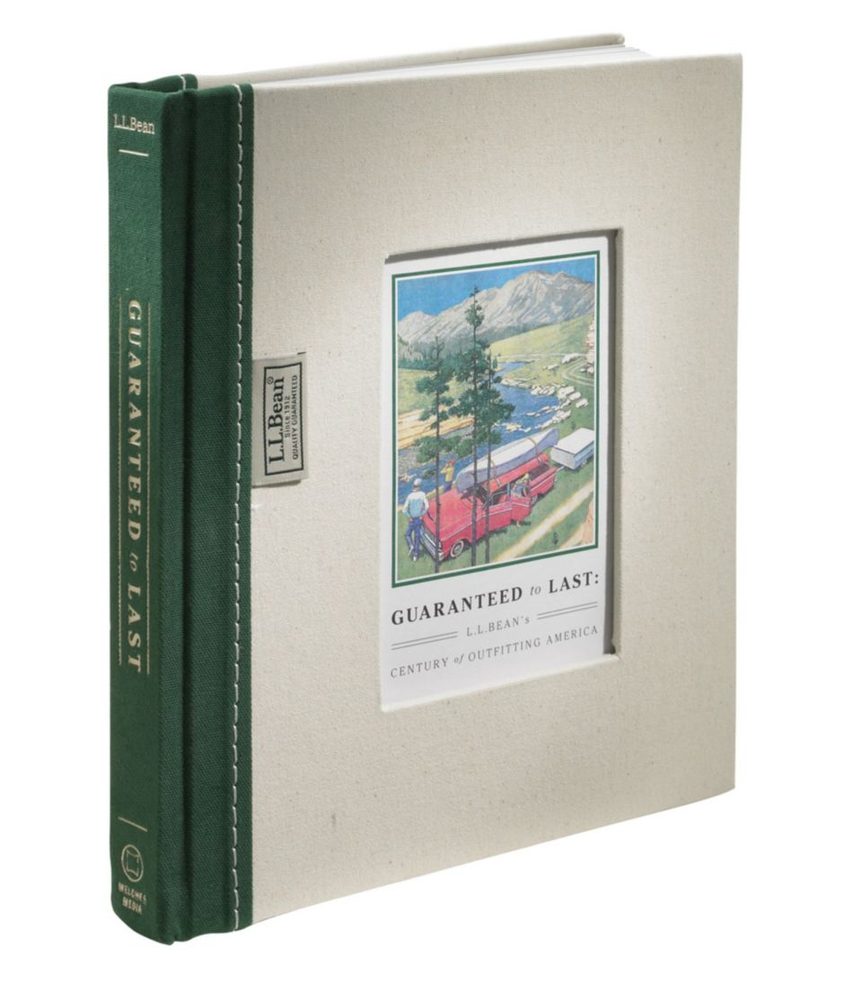 Guaranteed to Last: L.L.Bean's Century of Outfitting America, by Jim Gorman